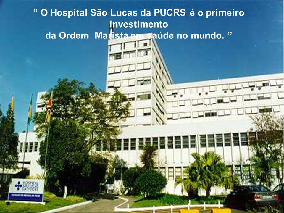 O Hospital São Lucas da PUCRS é o primeiro investimento da Ordem Marista em saúde no mundo.