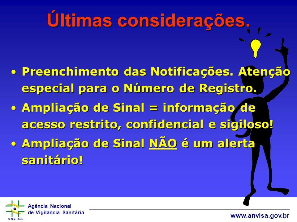 Agência Nacional de Vigilância Sanitária www.anvisa.gov.br Este é o caminho......