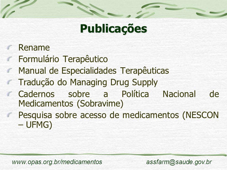 www.opas.org.br/medicamentosassfarm@saude.gov.br Publicações Rename Formulário Terapêutico Manual de Especialidades Terapêuticas Tradução do Managing