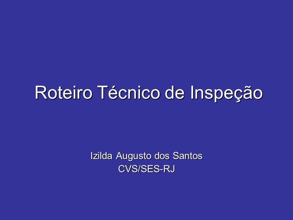 Roteiro Técnico de Inspeção Izilda Augusto dos Santos CVS/SES-RJ