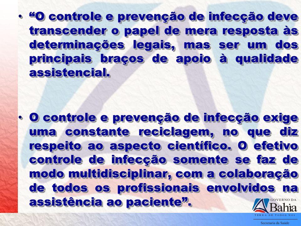 O controle e prevenção de infecção deve transcender o papel de mera resposta às determinações legais, mas ser um dos principais braços de apoio à qual