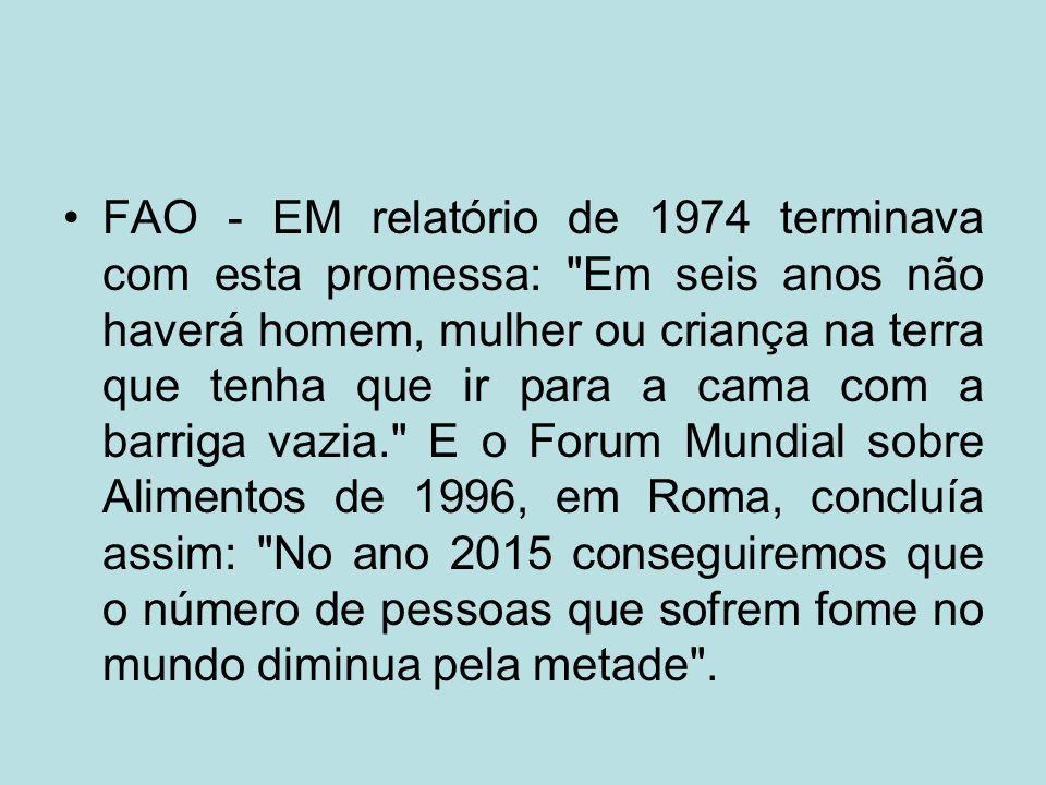 FAO - EM relatório de 1974 terminava com esta promessa: