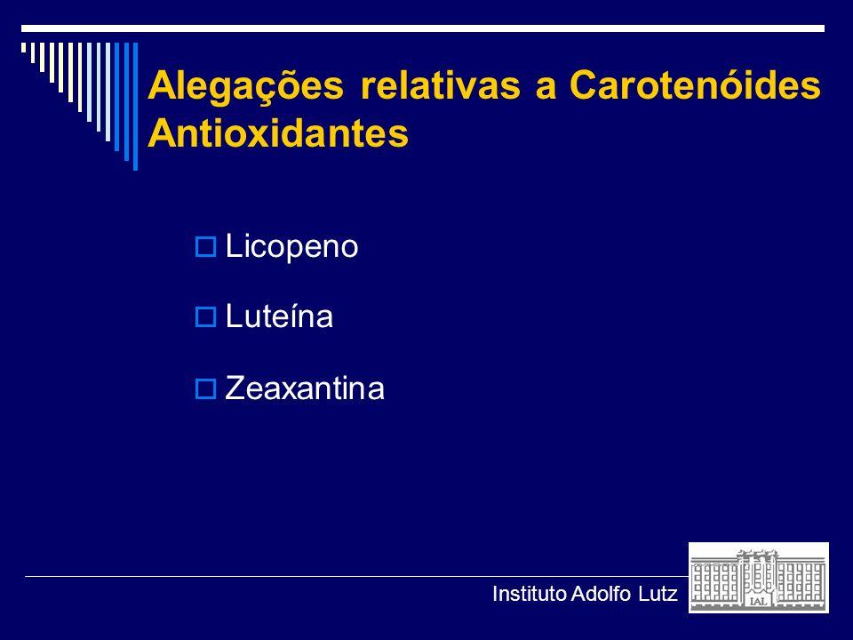 Alegações relativas a Carotenóides Antioxidantes Licopeno Luteína Zeaxantina Instituto Adolfo Lutz