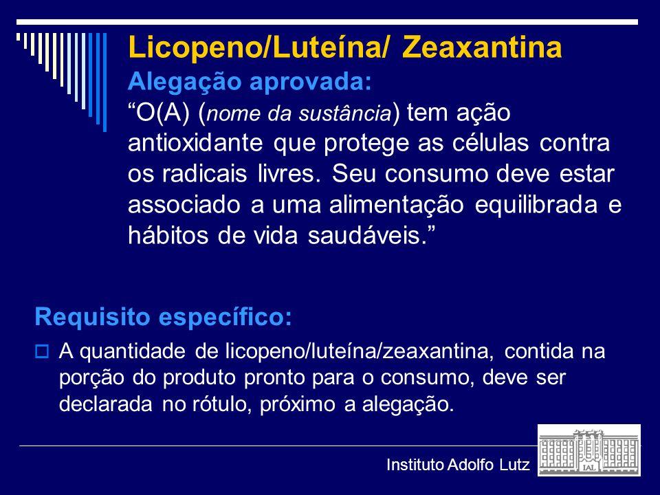 Licopeno/Luteína/ Zeaxantina Alegação aprovada: O(A) ( nome da sustância ) tem ação antioxidante que protege as células contra os radicais livres. Seu