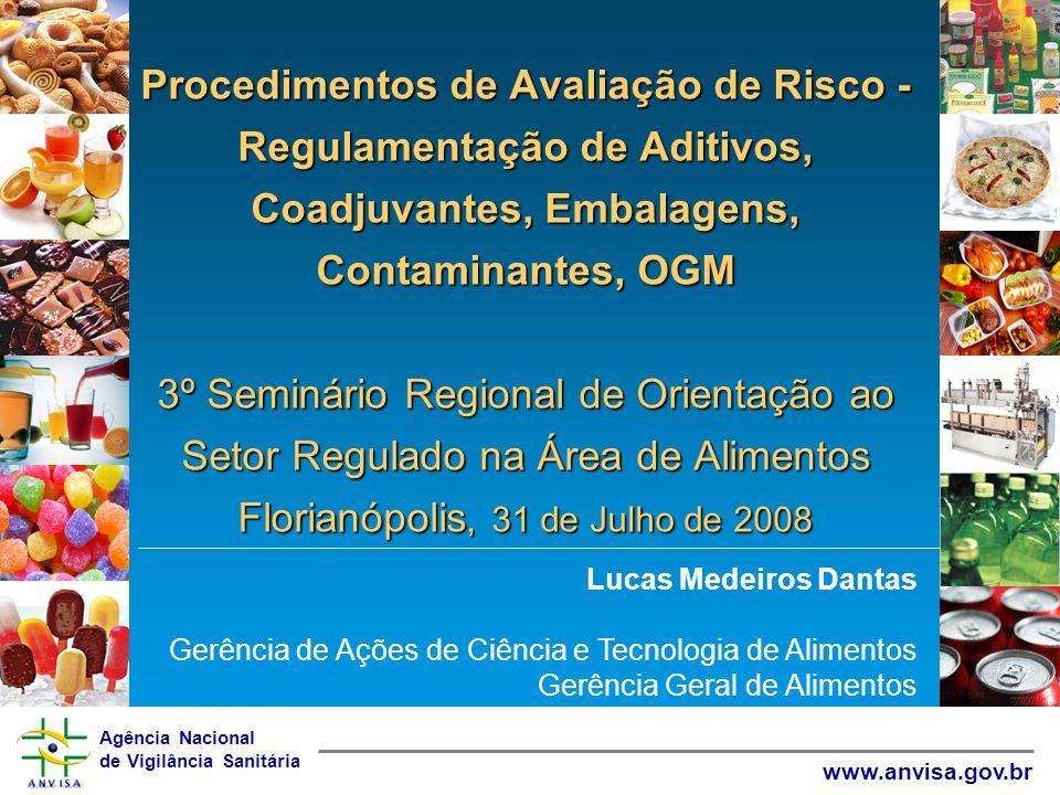 Agência Nacional de Vigilância Sanitária www.anvisa.gov.br Procedimentos de Avaliação de Risco - Regulamentação de Aditivos, Coadjuvantes, Embalagens,