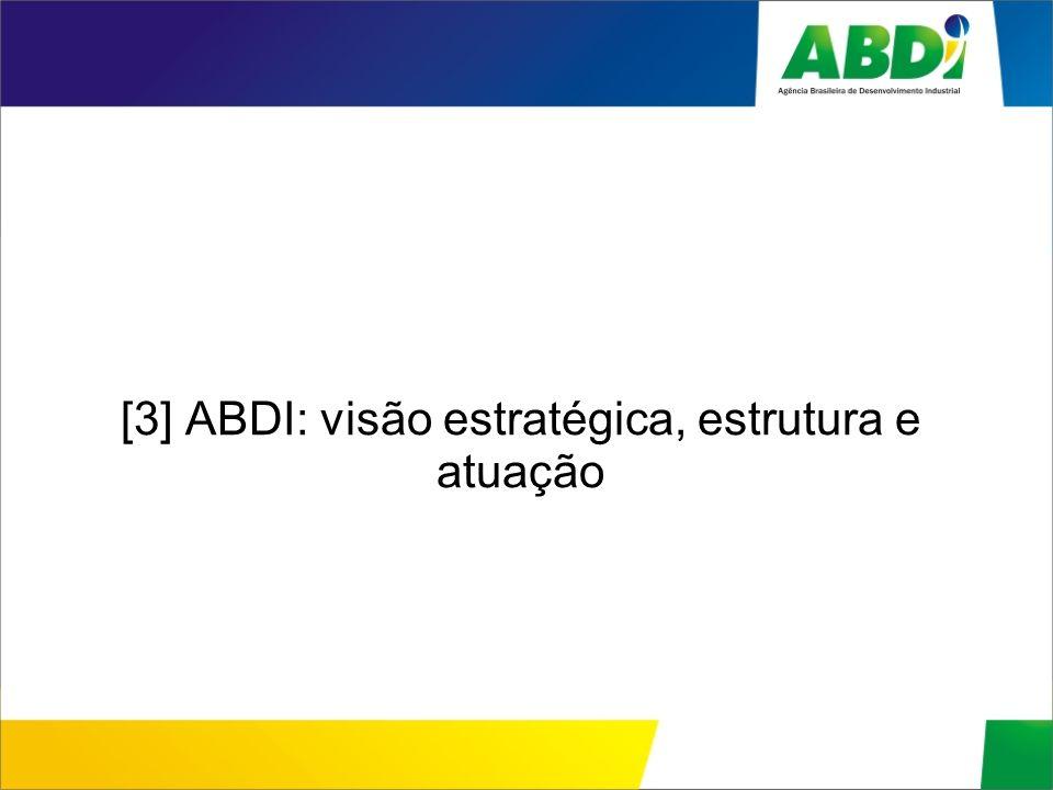 [3] ABDI: visão estratégica, estrutura e atuação