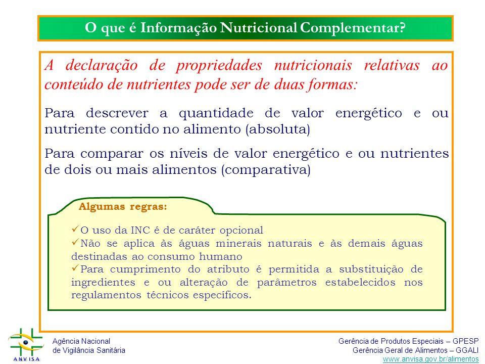 Agência Nacional de Vigilância Sanitária Gerência de Produtos Especiais – GPESP Gerência Geral de Alimentos – GGALI www.anvisa.gov.br/alimentos Critérios para uso da INC Deve referir-se ao alimento pronto para o consumo.