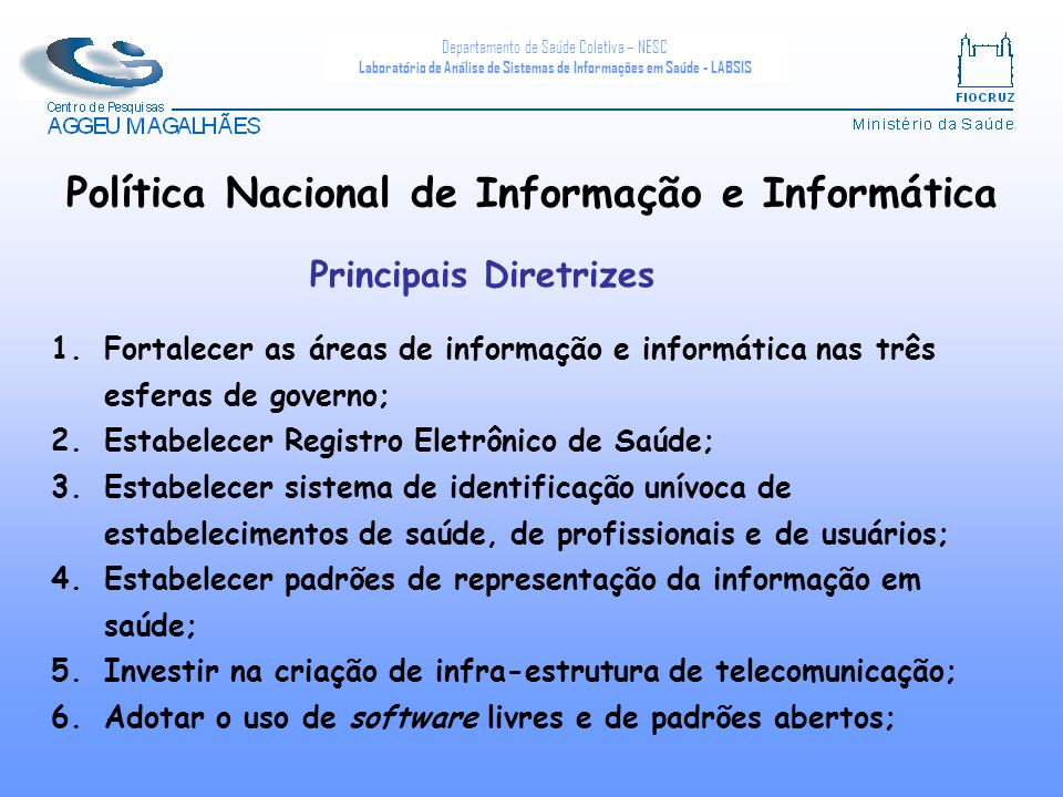 Departamento de Saúde Coletiva – NESC Laboratório de Análise de Sistemas de Informações em Saúde - LABSIS 1.Fortalecer as áreas de informação e inform