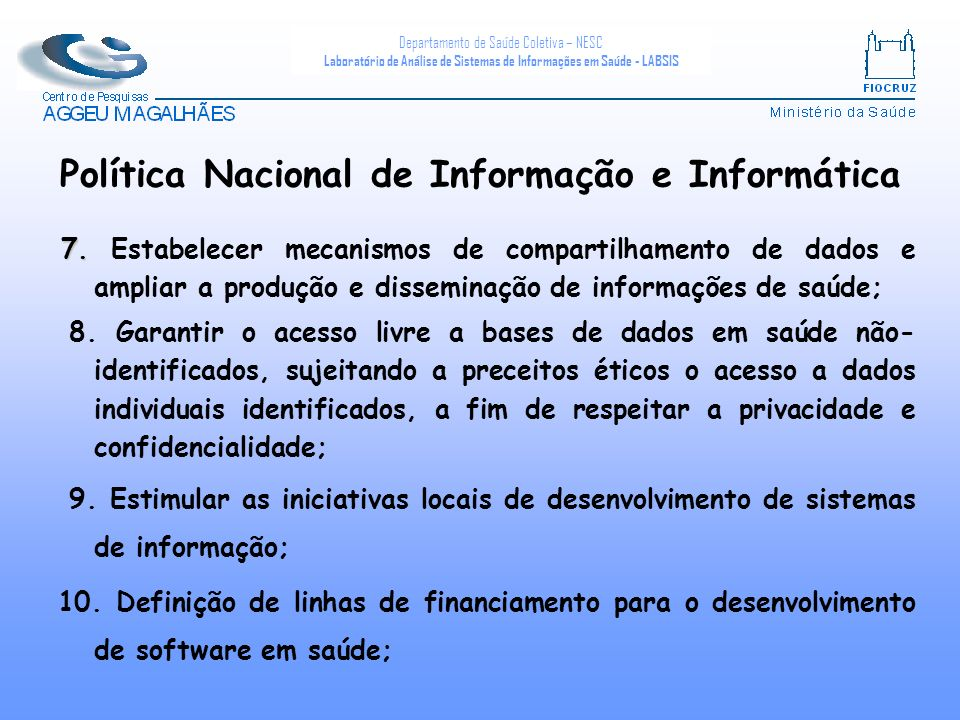 Departamento de Saúde Coletiva – NESC Laboratório de Análise de Sistemas de Informações em Saúde - LABSIS 7. 7. Estabelecer mecanismos de compartilham