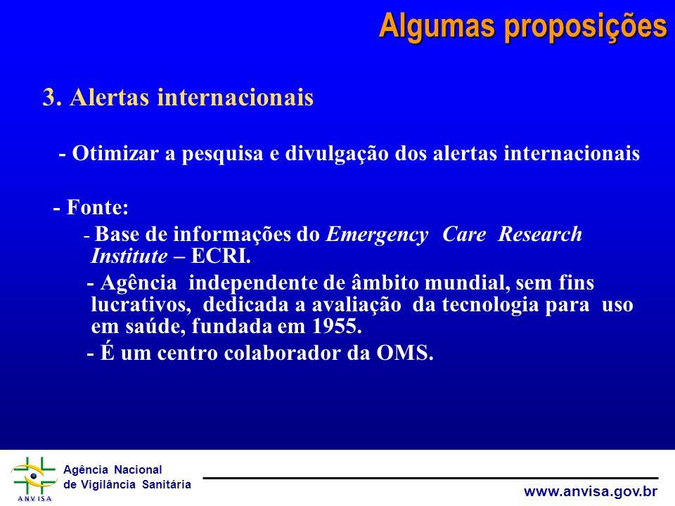 Agência Nacional de Vigilância Sanitária www.anvisa.gov.br 3. Alertas internacionais - Otimizar a pesquisa e divulgação dos alertas internacionais - F
