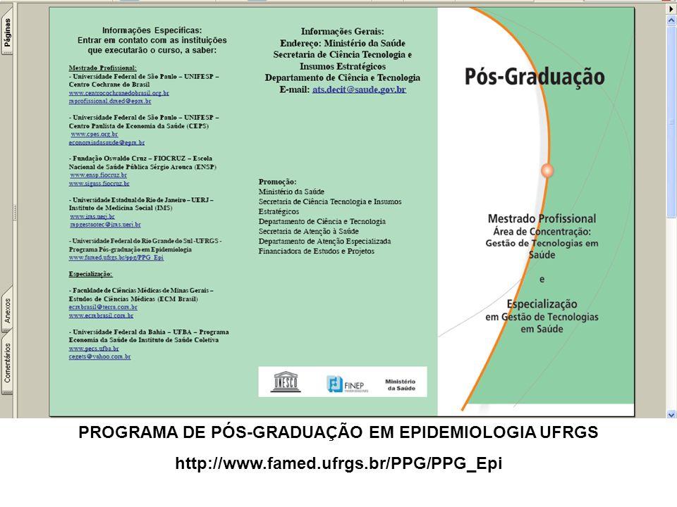 PROGRAMA DE PÓS-GRADUAÇÃO EM EPIDEMIOLOGIA UFRGS http://www.famed.ufrgs.br/PPG/PPG_Epi