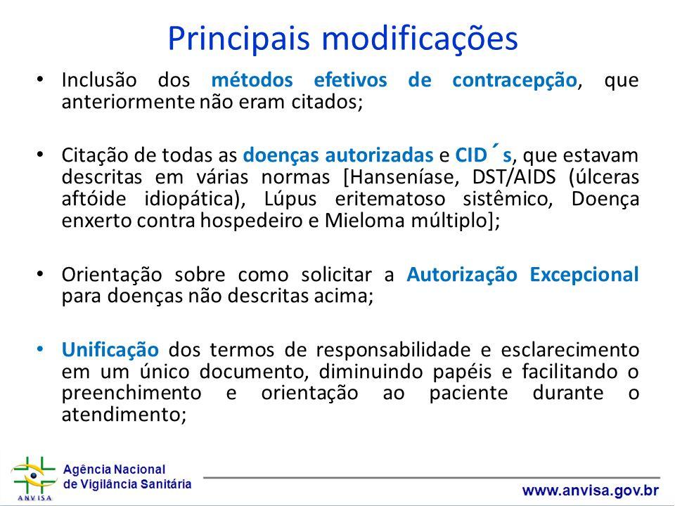 Principais modificações Inclusão dos métodos efetivos de contracepção, que anteriormente não eram citados; Citação de todas as doenças autorizadas e C