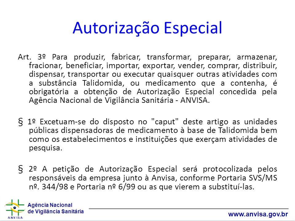 Autorização Especial Art. 3º Para produzir, fabricar, transformar, preparar, armazenar, fracionar, beneficiar, importar, exportar, vender, comprar, di