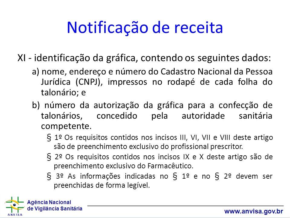 Notificação de receita XI - identificação da gráfica, contendo os seguintes dados: a) nome, endereço e número do Cadastro Nacional da Pessoa Jurídica