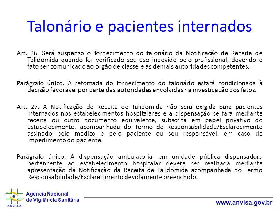 Talonário e pacientes internados Art. 26. Será suspenso o fornecimento do talonário da Notificação de Receita de Talidomida quando for verificado seu