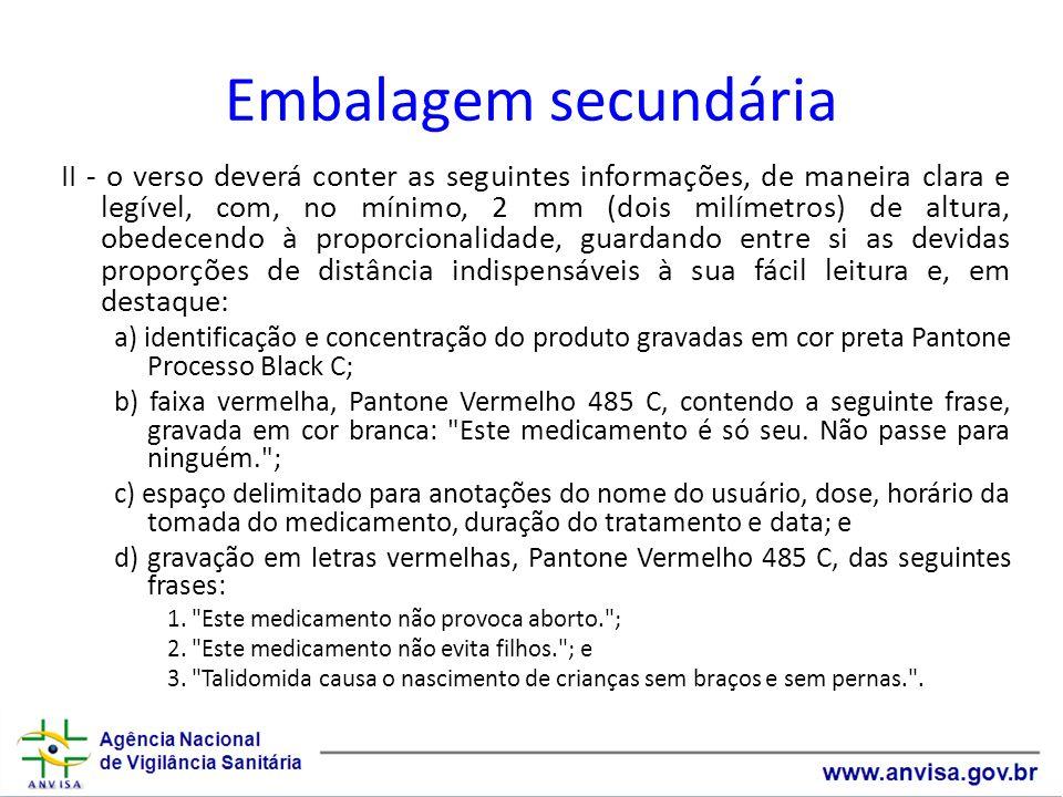 Embalagem secundária II - o verso deverá conter as seguintes informações, de maneira clara e legível, com, no mínimo, 2 mm (dois milímetros) de altura