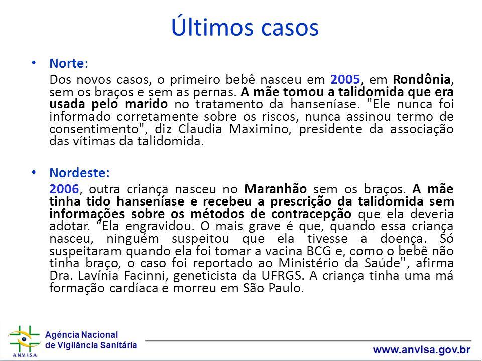 Últimos casos Norte: Dos novos casos, o primeiro bebê nasceu em 2005, em Rondônia, sem os braços e sem as pernas. A mãe tomou a talidomida que era usa