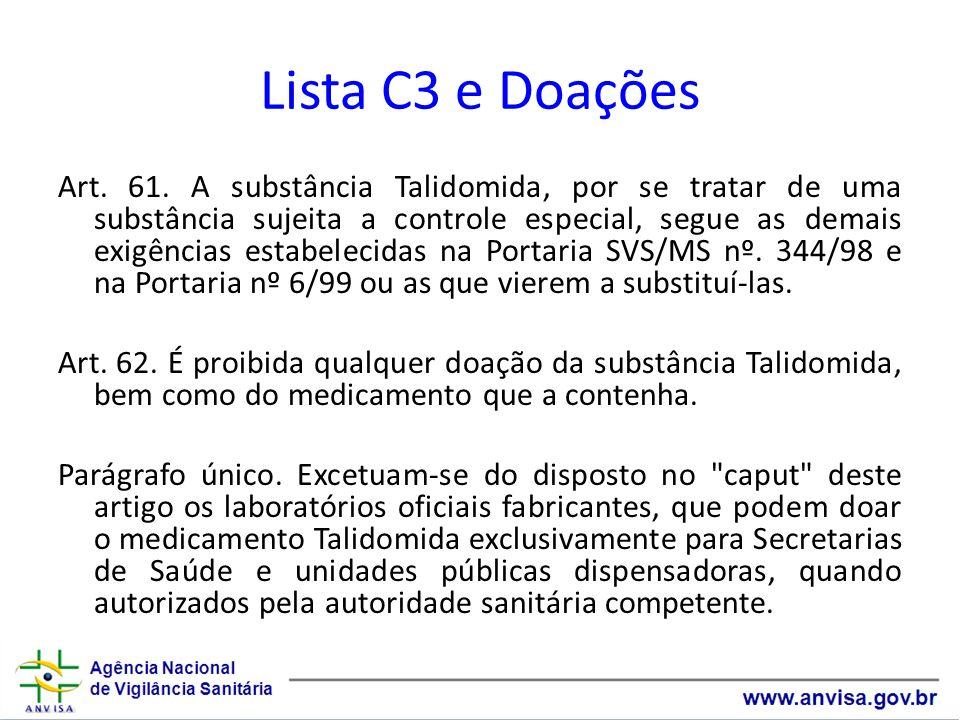 Lista C3 e Doações Art. 61. A substância Talidomida, por se tratar de uma substância sujeita a controle especial, segue as demais exigências estabelec