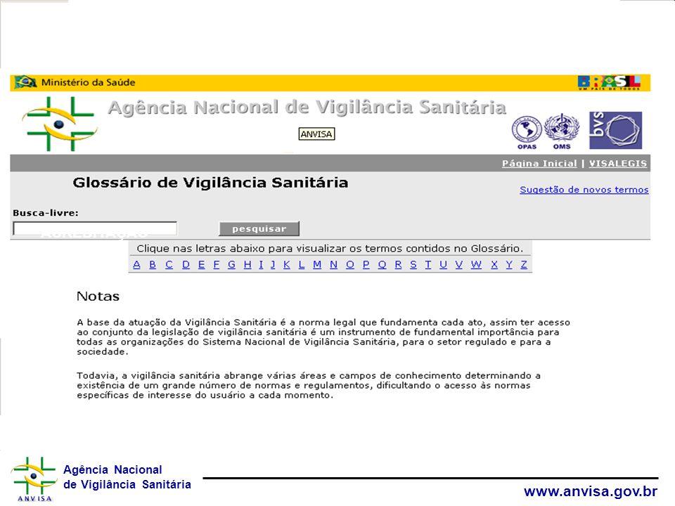 Agência Nacional de Vigilância Sanitária www.anvisa.gov.br Descritores de Ciências da Saúde em Vigilância Sanitária Vocabulário controlado e trilíngüe