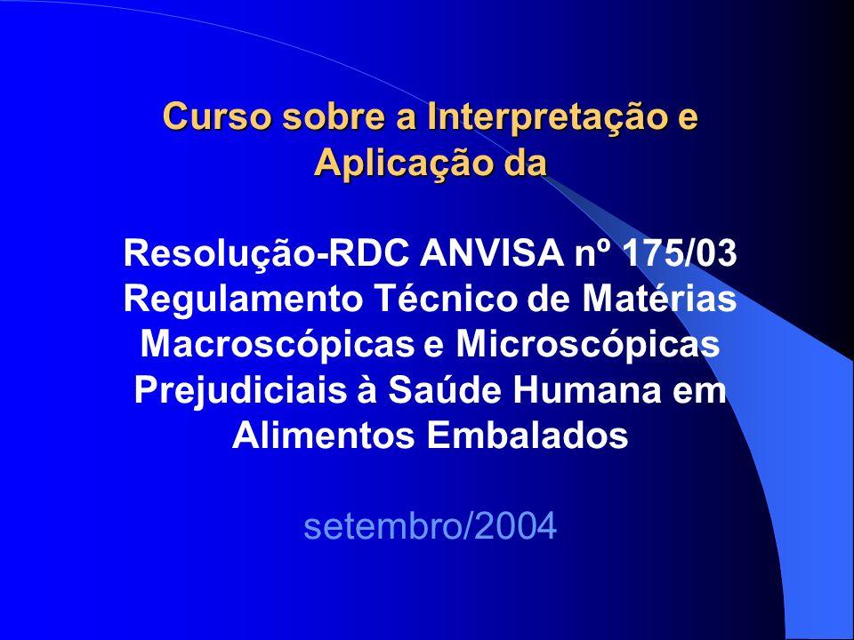 Curso sobre a Interpretação e Aplicação da Curso sobre a Interpretação e Aplicação da Resolução-RDC ANVISA nº 175/03 Regulamento Técnico de Matérias M