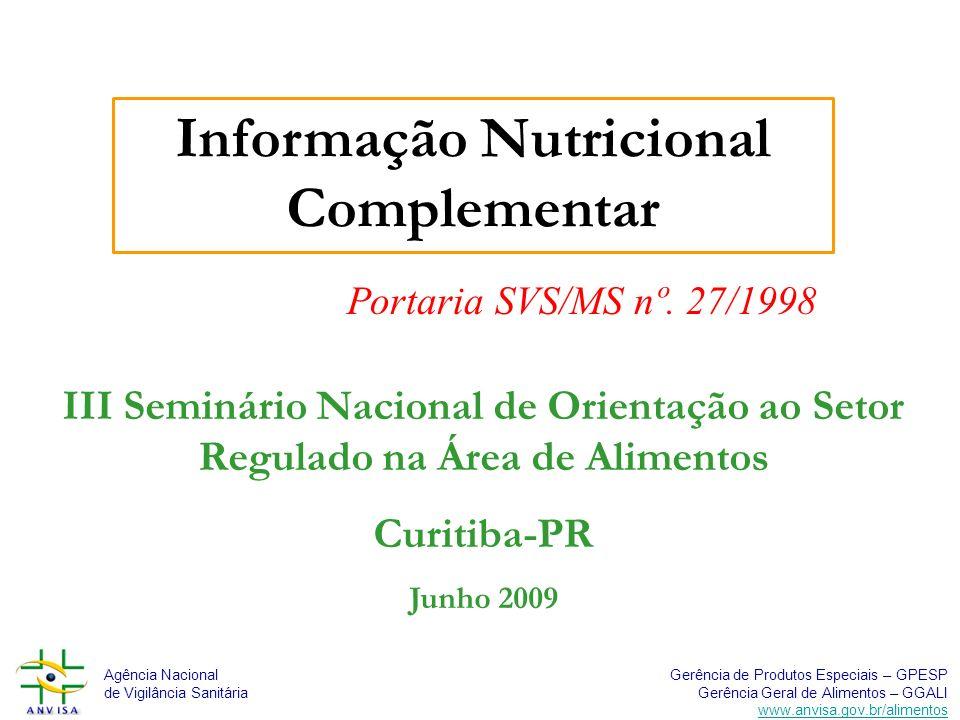Agência Nacional de Vigilância Sanitária Gerência de Produtos Especiais – GPESP Gerência Geral de Alimentos – GGALI www.anvisa.gov.br/alimentos Portaria SVS/MS nº.