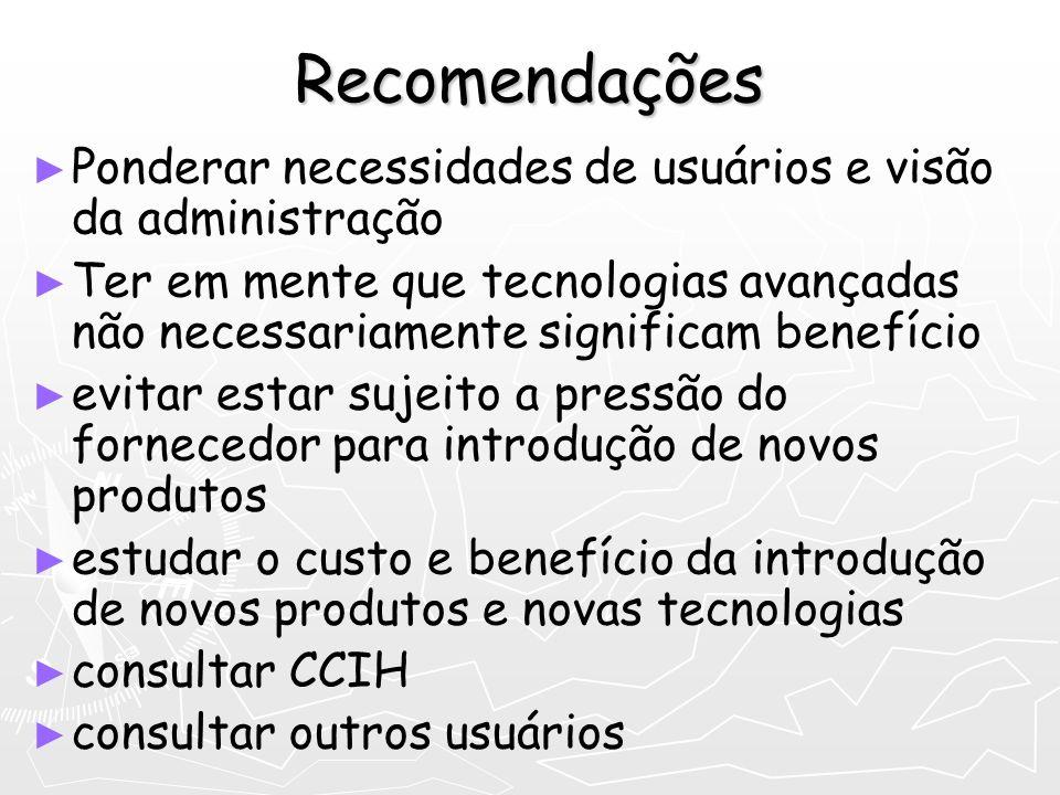 Recomendações Ponderar necessidades de usuários e visão da administração Ter em mente que tecnologias avançadas não necessariamente significam benefíc