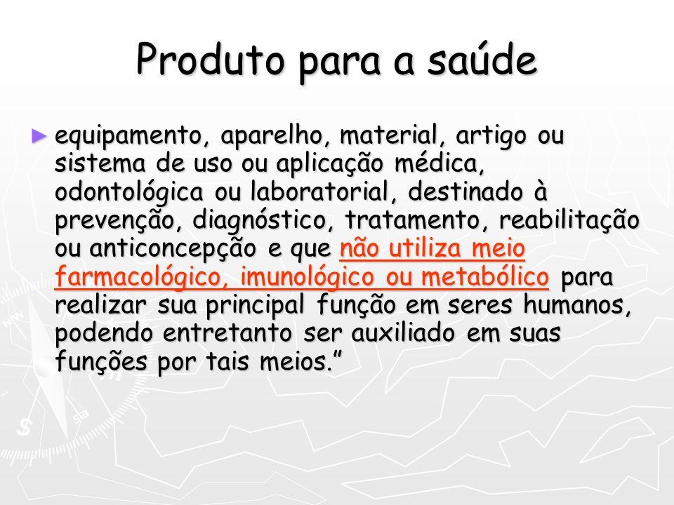 Produto para a saúde equipamento, aparelho, material, artigo ou sistema de uso ou aplicação médica, odontológica ou laboratorial, destinado à prevençã