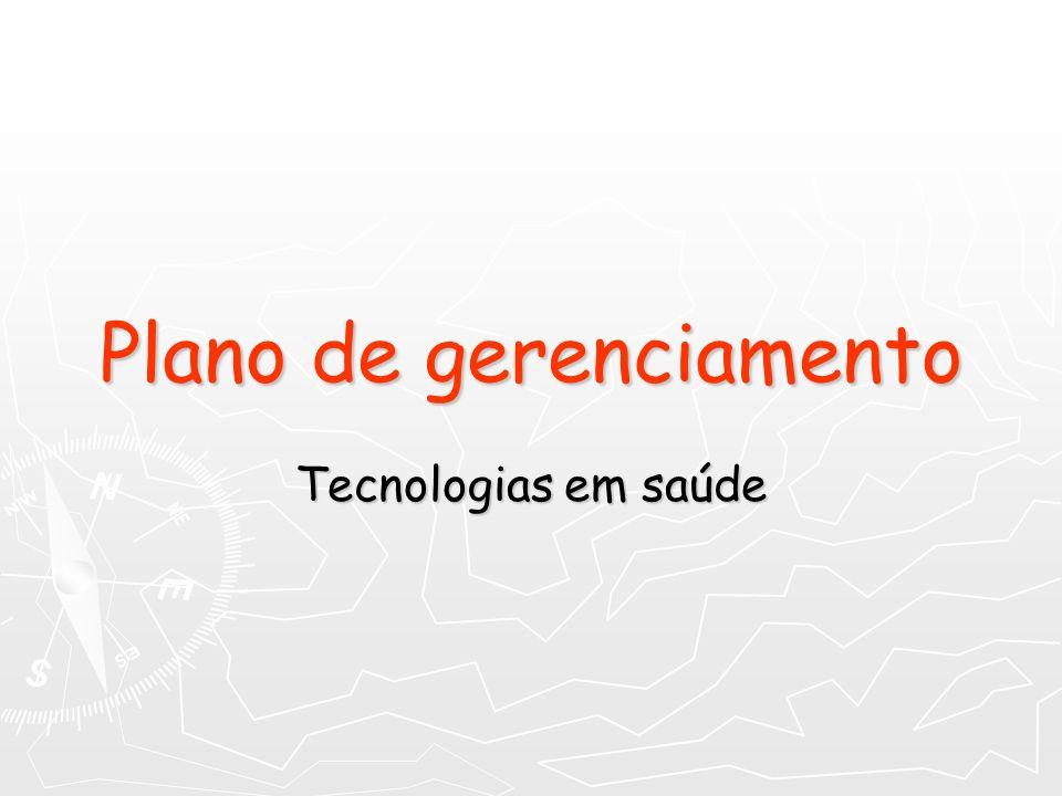 Plano de gerenciamento Tecnologias em saúde