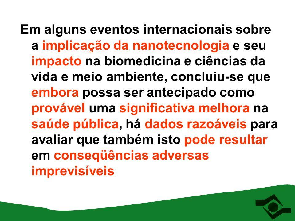 Em alguns eventos internacionais sobre a implicação da nanotecnologia e seu impacto na biomedicina e ciências da vida e meio ambiente, concluiu-se que