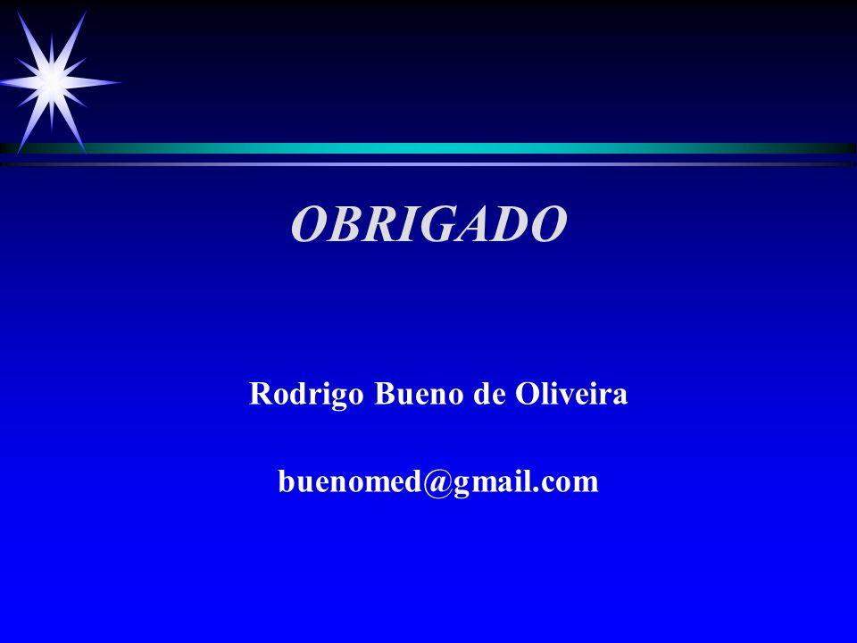 OBRIGADO Rodrigo Bueno de Oliveira buenomed@gmail.com