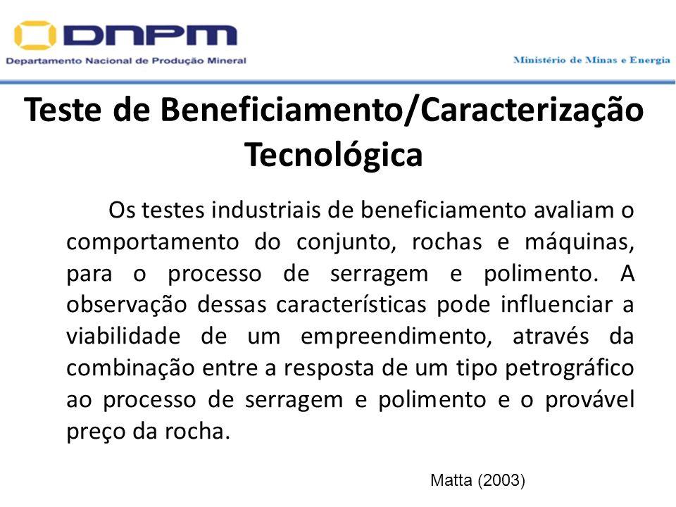 Teste de Beneficiamento/Caracterização Tecnológica Os testes industriais de beneficiamento avaliam o comportamento do conjunto, rochas e máquinas, par