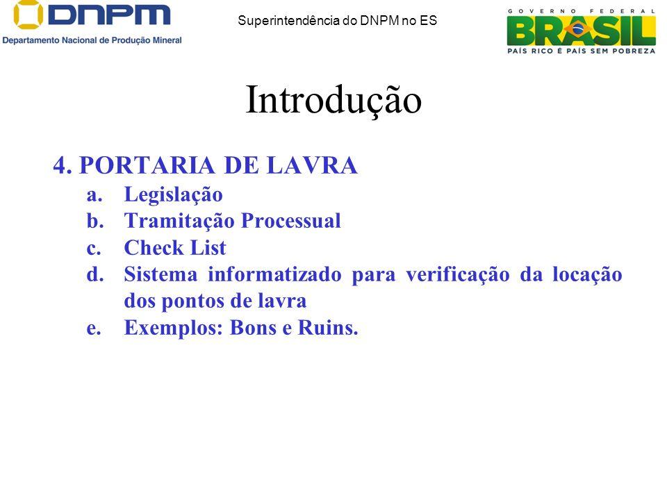 4. PORTARIA DE LAVRA a.Legislação b.Tramitação Processual c.Check List d.Sistema informatizado para verificação da locação dos pontos de lavra e.Exemp