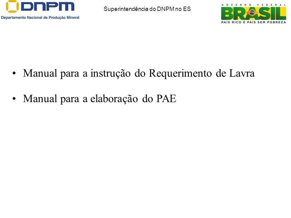 Manual para a instrução do Requerimento de Lavra Manual para a elaboração do PAE