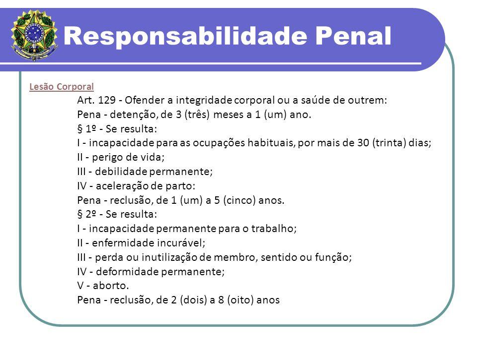 Responsabilidade Penal Lesão Corporal Art.
