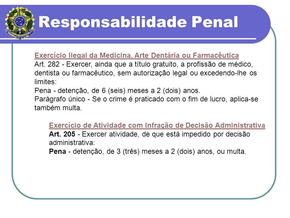Responsabilidade Penal Exercício Ilegal da Medicina, Arte Dentária ou Farmacêutica Art.