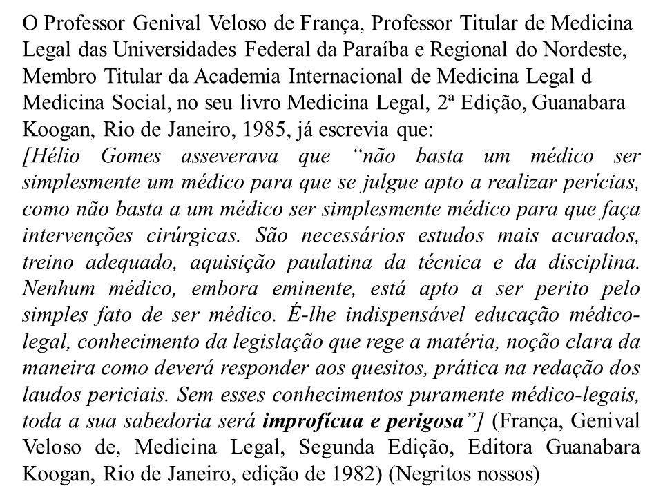 O Professor Genival Veloso de França, Professor Titular de Medicina Legal das Universidades Federal da Paraíba e Regional do Nordeste, Membro Titular