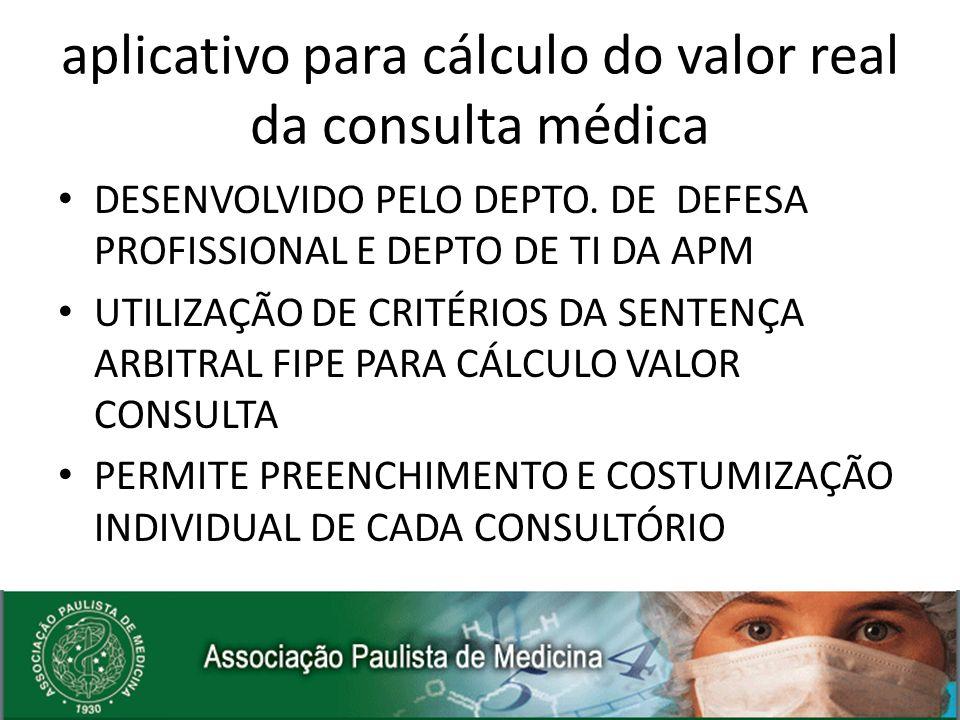 aplicativo para cálculo do valor real da consulta médica DESENVOLVIDO PELO DEPTO. DE DEFESA PROFISSIONAL E DEPTO DE TI DA APM UTILIZAÇÃO DE CRITÉRIOS