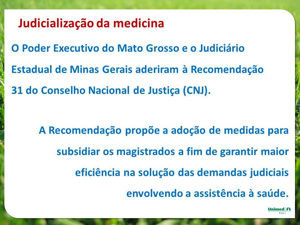 Judicialização da medicina O Poder Executivo do Mato Grosso e o Judiciário Estadual de Minas Gerais aderiram à Recomendação 31 do Conselho Nacional de