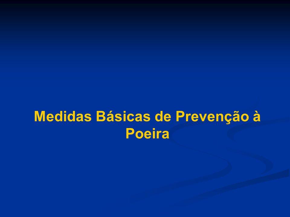 Medidas Básicas de Prevenção à Poeira
