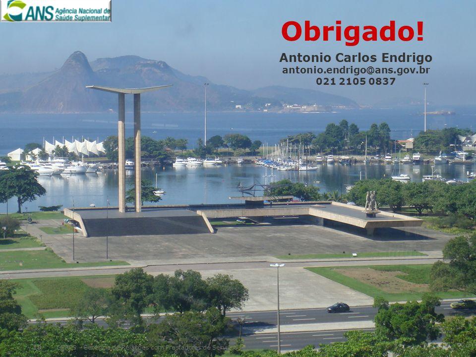 Obrigado! Antonio Carlos Endrigo antonio.endrigo@ans.gov.br 021 2105 0837 GERPS - Gerência de Relações com Prestadores de Serviços18