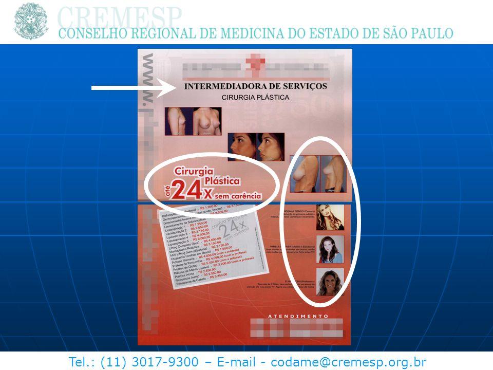 Tel.: (11) 3017-9300 – E-mail - codame@cremesp.org.br