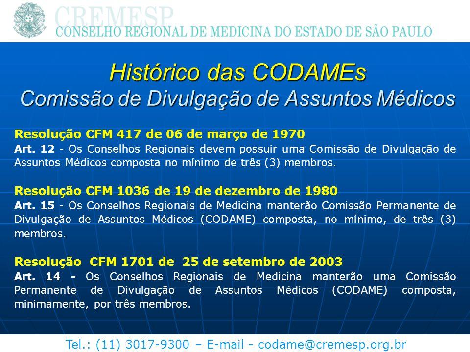 Tel.: (11) 3017-9300 – E-mail - codame@cremesp.org.br Resolução CFM 417 de 06 de março de 1970 Art. 12 - Os Conselhos Regionais devem possuir uma Comi
