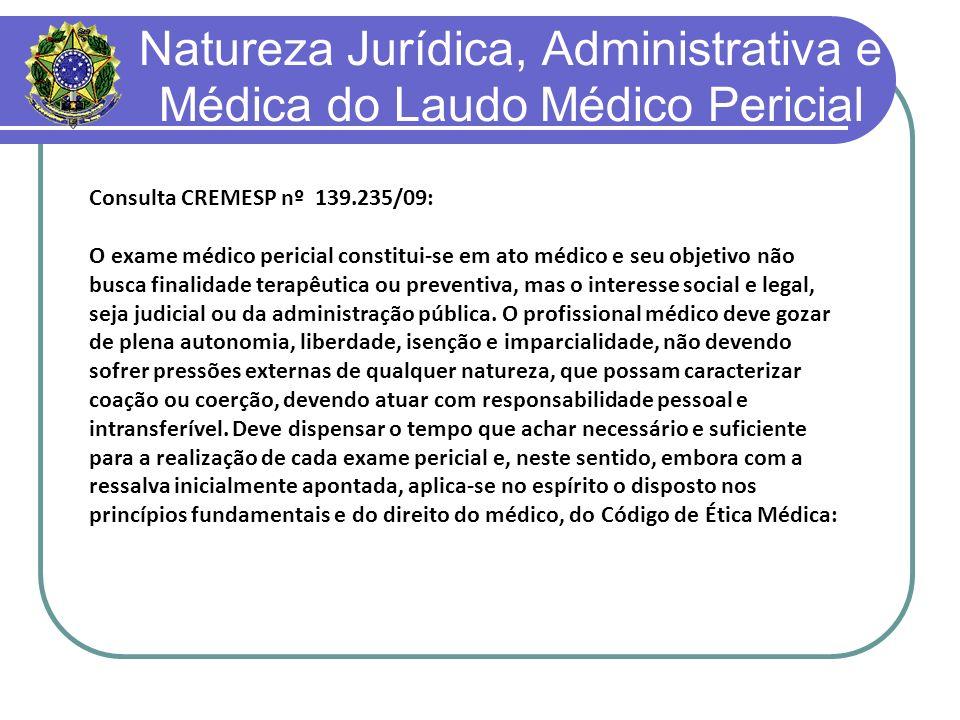 Natureza Jurídica, Administrativa e Médica do Laudo Médico Pericial Resolução CREMESP 126/05: Art.