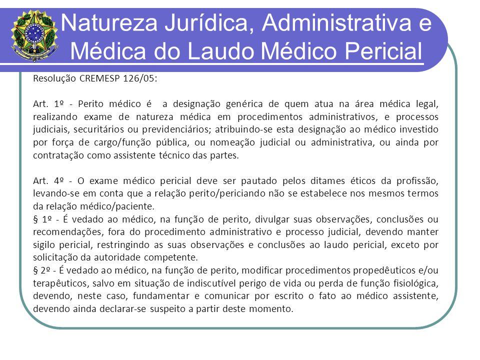 Natureza Jurídica, Administrativa e Médica do Laudo Médico Pericial Resolução CFM nº 1.488/98 Art.