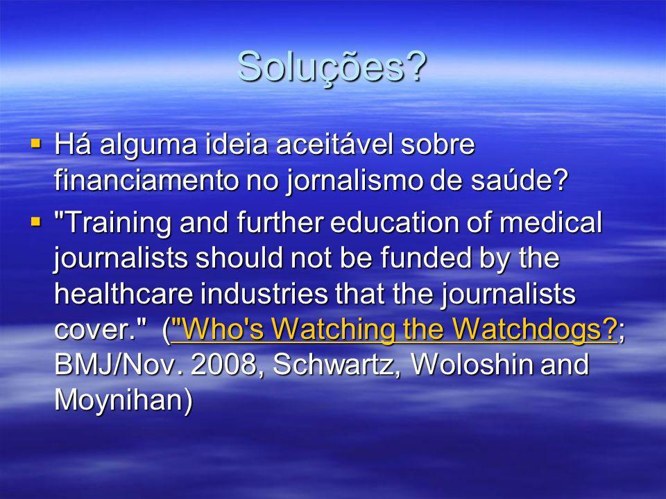 Soluções? Há alguma ideia aceitável sobre financiamento no jornalismo de saúde? Há alguma ideia aceitável sobre financiamento no jornalismo de saúde?