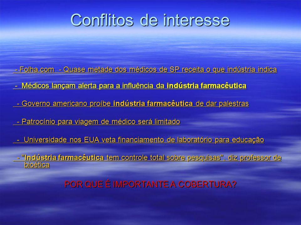 Conflitos de interesse - Folha.com - Quase metade dos médicos de SP receita o que indústria indica - Folha.com - Quase metade dos médicos de SP receit