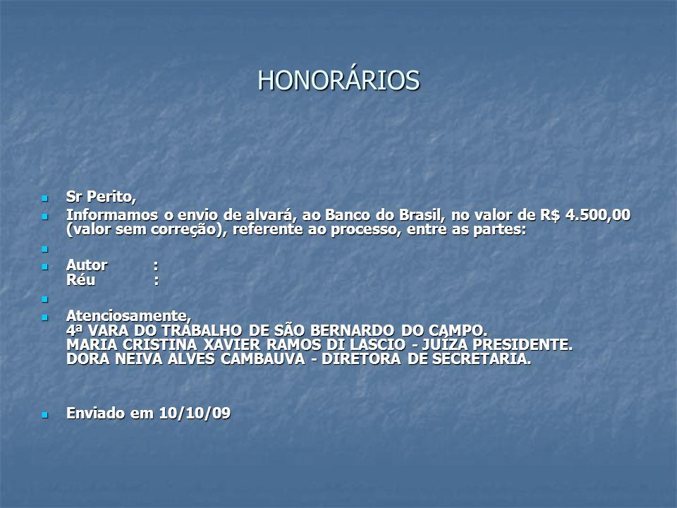 HONORÁRIOS Sr Perito, Sr Perito, Informamos o envio de alvará, ao Banco do Brasil, no valor de R$ 4.500,00 (valor sem correção), referente ao processo
