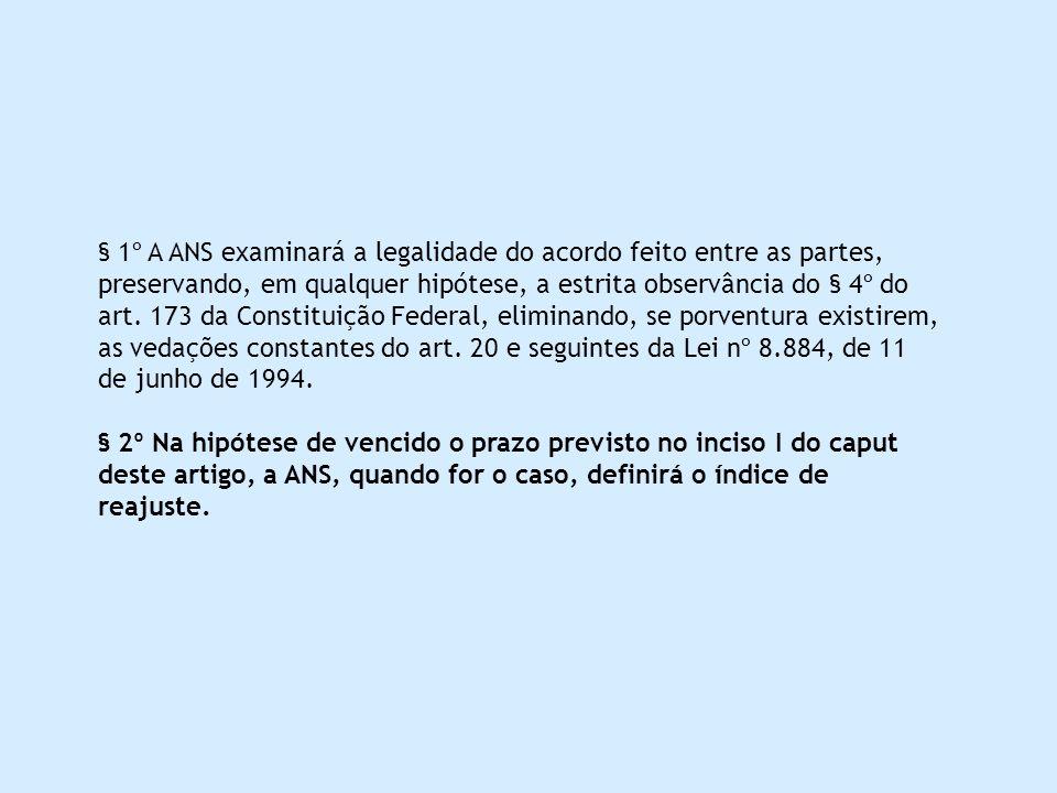 § 1º A ANS examinará a legalidade do acordo feito entre as partes, preservando, em qualquer hipótese, a estrita observância do § 4º do art.