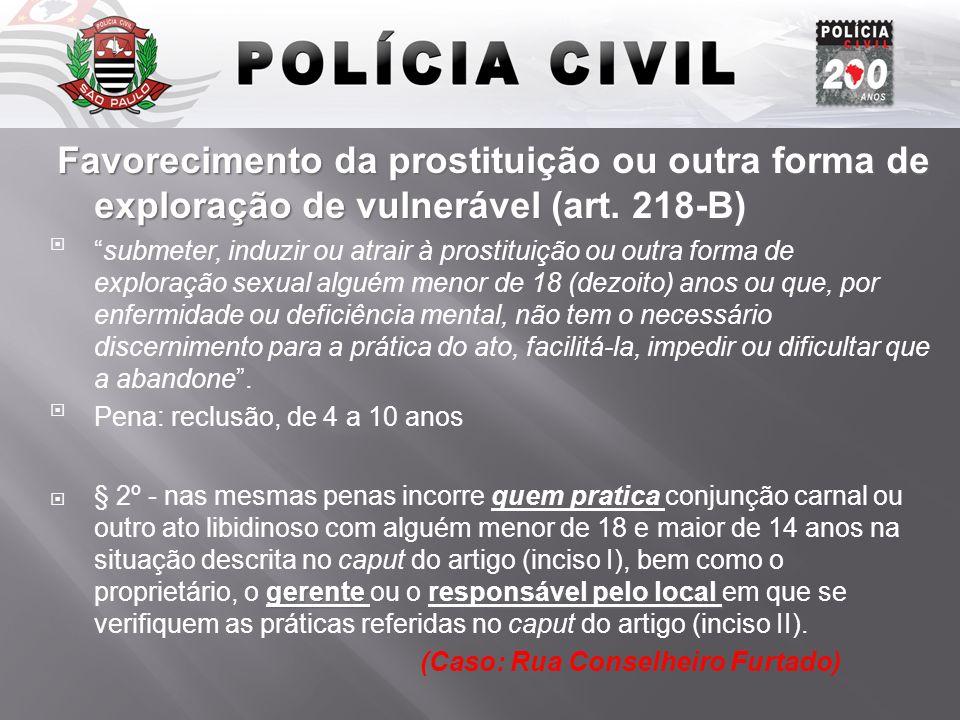 Favorecimento da prostituição ou outra forma de exploração de vulnerável (art. 218-B) Favorecimento da prostituição ou outra forma de exploração de vu