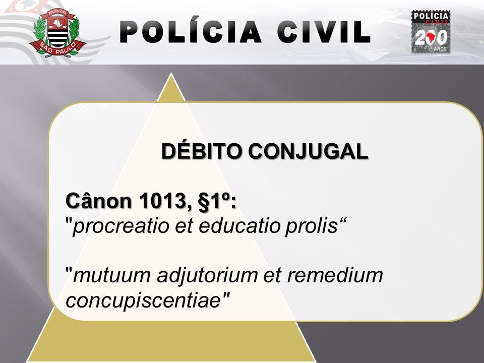 - DÉBITO CONJUGAL Cânon 1013, §1º: